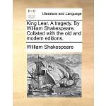 【预订】King Lear. a Tragedy. by William Shakespeare. Collated