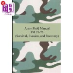 【中商海外直订】Army Field Manual FM 21-76 (Survival, Evasion, and