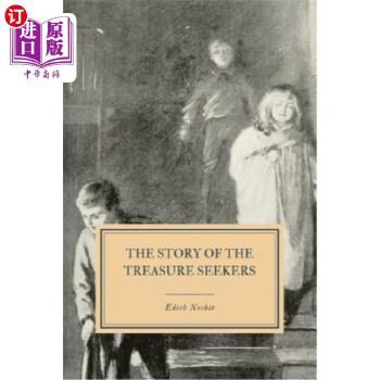 【中商海外直订】The Story of the Treasure Seekers: Being the Adventures of the Bastable Children in Searc...