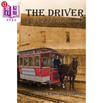 【中商海外直订】The Driver: A tale of old San Francisco