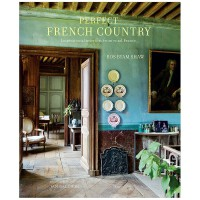 Perfect French Country 完美的法国乡村 英文原版室内设计图书