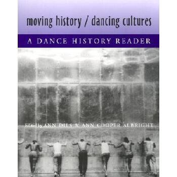 【预订】Moving History/Dancing Cultures: A Dance History Reader 预订商品,需要1-3个月发货,非质量问题不接受退换货。