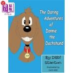 【中商海外直订】The Daring Adventures of Donnie the Dachshund