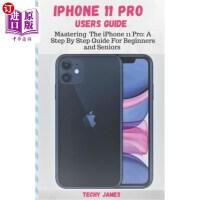 【中商海外直订】iPHONE 11 PRO USERS GUIDE: Mastering The iPhone 11