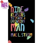 【中商海外直订】Nine Reasons to Starve a Drowning Man