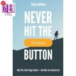 【中商海外直订】Never Hit the Snooze Button: Why the Little Things