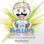 【预订】Phillip's Loose Tooth: Based on a True Real Life Story,