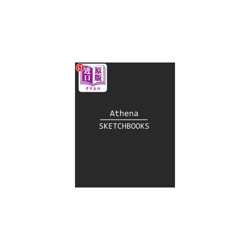 【中商海外直订】Athena Sketchbook: 140 Blank Sheet 8x10 Inches for Write, Painting, Render, Drawing, Art,... 海外发货,付款后预计2-4周到货