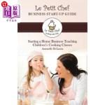 【中商海外直订】Le Petit Chef Business Start-Up Guide: Starting a H
