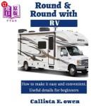 【中商海外直订】Round and Round with RV: How to Make It Easy and Co