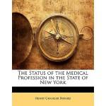 【预订】The Status of the Medical Profession in the State of Ne