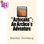 【中商海外直订】Aztecahs: An Archeo's Adventure: Sam 'n Me Adventur