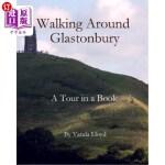 【中商海外直订】Walking Around Glastonbury: A Tour in a Book