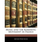 【预订】Music and the Romantic Movement in France