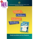 【中商海外直订】Valued Children, Informed Teaching