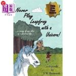 【中商海外直订】Never Play Leapfrog with a Unicorn