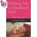 【中商海外直订】Making Me a Deadbeat Dad: Wilfred's story