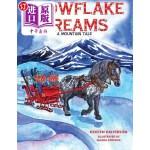 【中商海外直订】Snowflake Dreams: A Mountain Tale