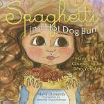 【预订】Spaghetti in a Hot Dog Bun: Having the Courage to Be Wh