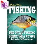 【中商海外直订】Fishing The Total Fishing Guide For A Novice: Saltw