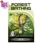 【中商海外直订】Forest Bathing: How to Increase Your Happiness, Ene