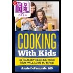 【中商海外直订】Cooking with Kids: 30 Healthy Recipes Your Kids Wil