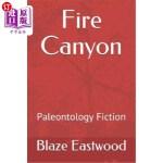 【中商海外直订】Fire Canyon: Paleontology Fiction