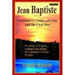 【预订】Jean Baptiste: Louisiana's Creoles of Color and the Civ