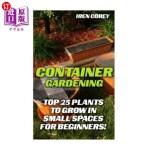 【中商海外直订】Container Gardening: Top 25 Plants To Grow In Small