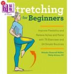 【中商海外直订】Stretching for Beginners: Improve Flexibility and R