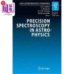 【中商海外直订】Precision Spectroscopy in Astrophysics: Proceedings