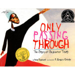 Only Passing Through: The Story of Sojourner Truth 唯有通过:旅居者