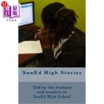 【中商海外直订】SunEd High Stories: Told by the students and teache