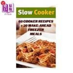 【中商海外直订】Slow Cooker: 60 Cooker Recipes + 20 Make-Ahead Free