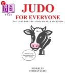 【中商海外直订】Judo for Everyone: Not Just for the Athletically In