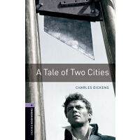 Oxford Bookworms Library: Level 4: A Tale of Two Cities 牛津书