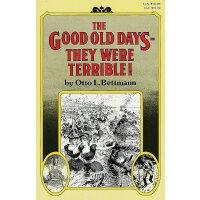 英文原版 昔日美好的时光,它们糟透了 薛兆丰推荐 经济学 The Good Old Days-- They Were