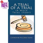 【中商海外直订】A Trial of a Trial (a Mock Trial Story)