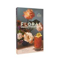 【预订】Floral Libations 花香饮料:41种芳香饮料+配料 英文原版餐饮食谱