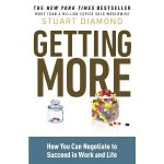 Getting More: How You Can Negotiate to Succeed in Work & Li