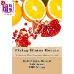 【中商海外直订】Fixing Hiatus Hernia: Large Print: A Natural Diet T