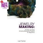 【中商海外直订】Jewelry Making: 15 Fast and Easy Amazing Beadwork P