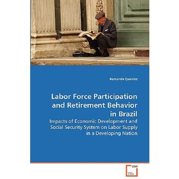 【预订】Labor Force Participation and Retirement Behavior in Brazil 预订商品,需要1-3个月发货,非质量问题不接受退换货。