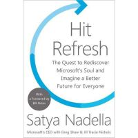 Hit Refresh: The Quest to Rediscover Microsoft's Soul and Im