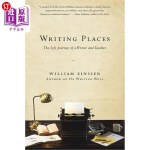 【中商海外直订】Writing Places: The Life Journey of a Writer and Te