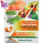【中商海外直订】Ketogenic Diet Recipes in 20 Minutes or Less: Begin