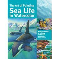 【预订】The Art of Painting Sea Life in Watercolor: Master Tech