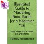 【中商海外直订】Illustrated Guide to Mastering Bone Broth for a Hea