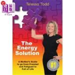 【中商海外直订】The Energy Solution: A Mother's Guide to Go from Fr