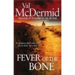 The Fever of the Bone Val Mcdermid(瓦尔・麦克德米德) Little Brown U